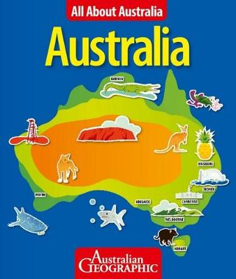 All About Australia: Australia by Australian Geographic