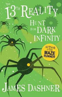 The 13th Reality #2: Hunt for Dark Infinity by James Dashner