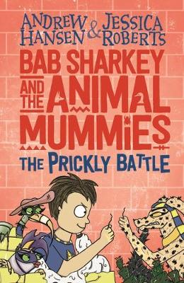 Bab Sharkey and the Animal Mummies: The Prickly Battle (Book 4) book