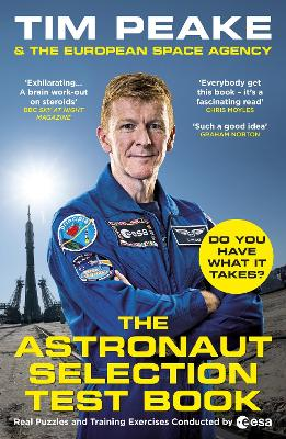 The Astronaut Selection Test Book: Do You Have What it Takes for Space? by Tim Peake