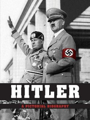Hitler: A Pictorial Biography by Peter Schwartz