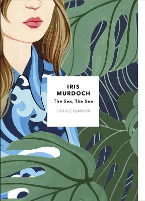The The Sea, The Sea: Vintage Classics Murdoch Series by Iris Murdoch