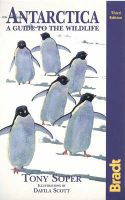 Antarctica: A Guide to the Wildlife by Tony Soper