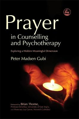 Prayer in Counselling and Psychotherapy book