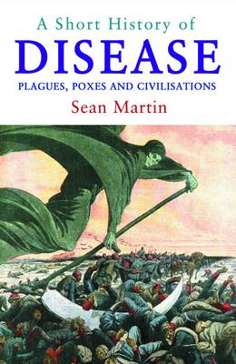 A Short History Of Disease by Sean Martin