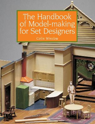 Handbook of Model-making for Set Designers by Colin Winslow