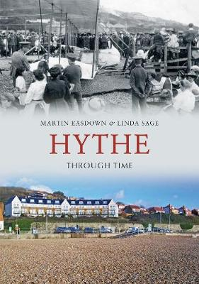 Hythe Through Time by Martin Easdown