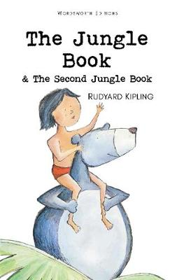 The Jungle Book & The Second Jungle Book by Rudyard Kipling
