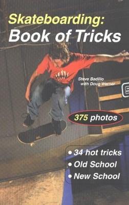 Skateboarding: Book of Tricks by Steve Badillo