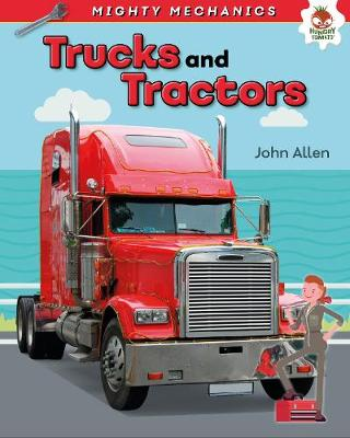 Trucks and Tractors - Mighty Mechanics book