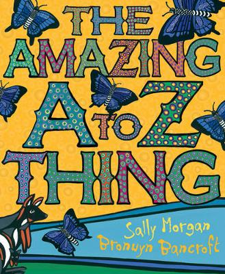 The Amazing A-Z Thing by Bronwyn Bancroft