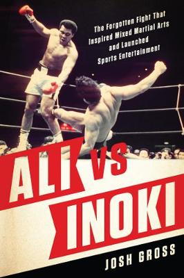 Ali vs. Inoki by Josh Gross