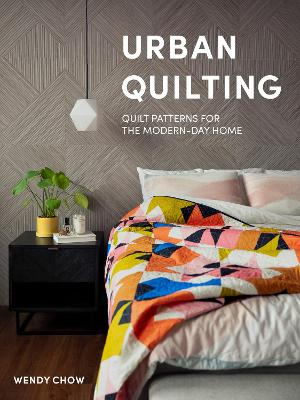 Urban Quilting: Quilt Patterns for the Modern-Day Quilter book