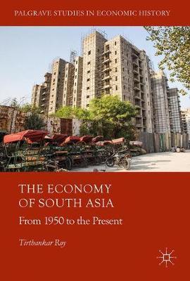 Economy of South Asia by Tirthankar Roy