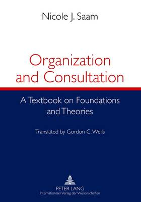 Organization and Consultation by Nicole J. Saam