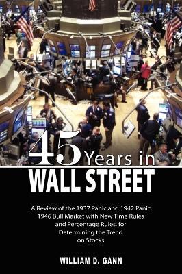 45 Years in Wall Street by W D Gann