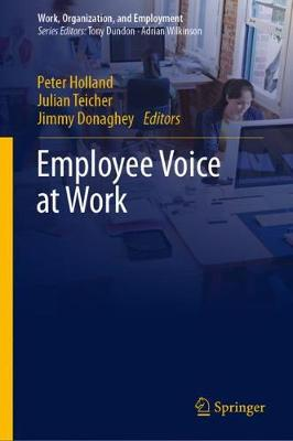 Employee Voice at Work by Peter Holland