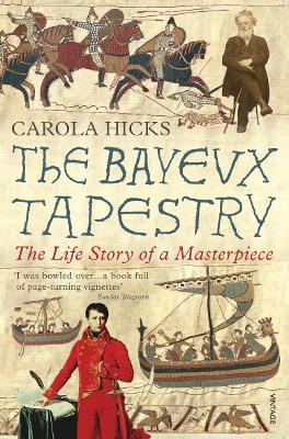 The Bayeux Tapestry by Carola Hicks