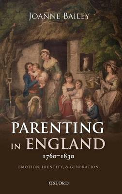 Parenting in England 1760-1830 by Joanne Bailey