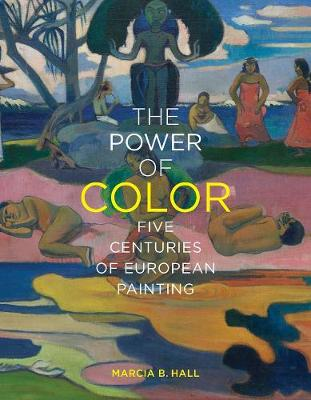 The Power of Color: Five Centuries of European Painting book