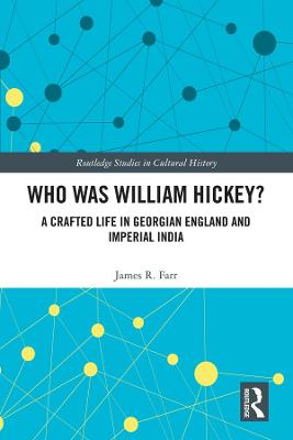 Who Was William Hickey?: A Crafted Life in Georgian England and Imperial India book