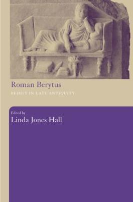 Roman Berytus by Professor Linda Jones Hall