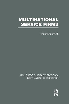 Multinational Service Firms by Peter Enderwick