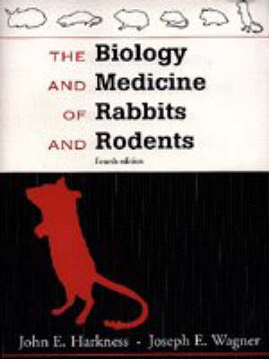 The Biology and Medicine of Rabbits and Rodents by John E. Harkness