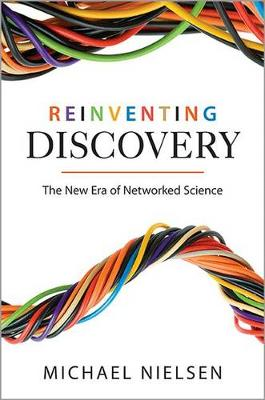 Reinventing Discovery by Michael Nielsen