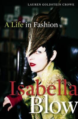 Isabella Blow by Lauren Goldstein Crowe