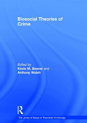 Biosocial Theories of Crime by Kevin M. Beaver