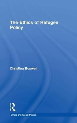 The Ethics of Refugee Policy book
