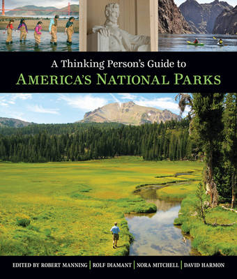 A Thinking Person's Guide To America's National Parks by Robert E. Manning