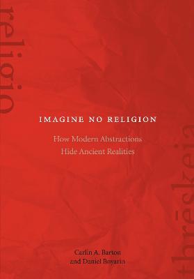 Imagine No Religion by Carlin A. Barton