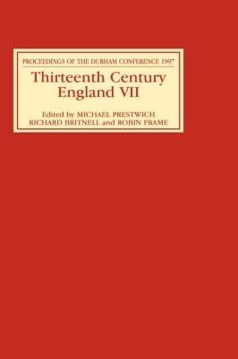 Thirteenth Century England VII by Michael Prestwich