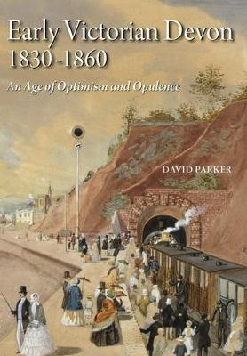 Early Victorian Devon 1830-1860 by David Parker