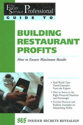 The Food Service Professionals Guide to Building Restaurant Profits by Jennifer Hudson Taylor