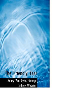 The Friendly Year by Henry Van Dyke