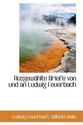 Ausgew Hlte Briefe Von Und an Ludwig Feuerbach book