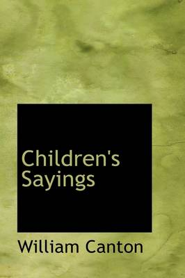 Children's Sayings by William Canton