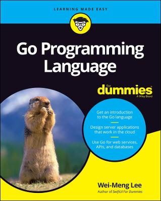 Go Programming Language For Dummies by Wei-Meng Lee