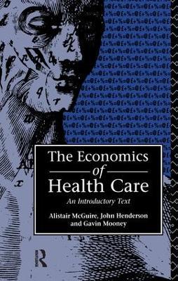 Economics of Health Care by Gavin Mooney
