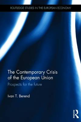 Contemporary Crisis of the European Union by Ivan T. Berend