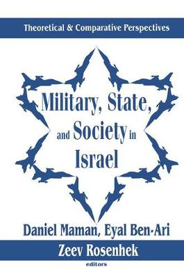 Military, State, and Society in Israel by Raymond Horricks