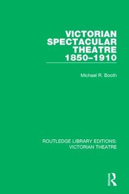 Victorian Spectacular Theatre 1850-1910 book