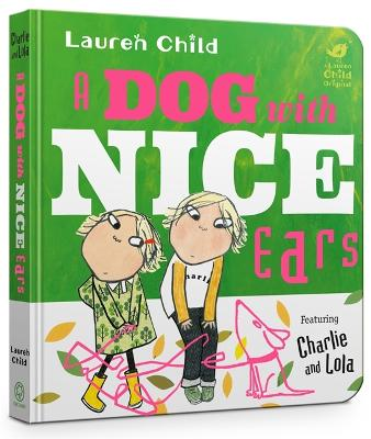 A Dog With Nice Ears Board Book by Lauren Child