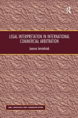 Legal Interpretation in International Commercial Arbitration by Joanna Jemielniak