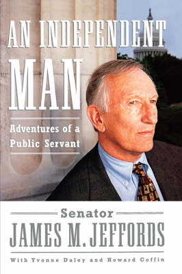 An Independent Man by James M. Jeffords
