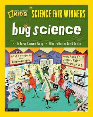 Bug Science by Karen Romano Young