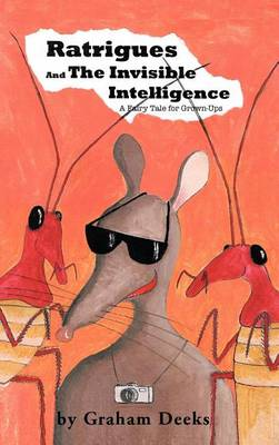 Ratrigues and the Invisible Intelligence by Graham Deeks